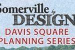 Davis Sq planning