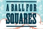 A Ball for Squares